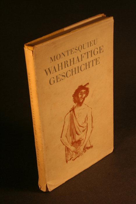 Wahrhaftige Geschichte.: Montesquieu, Charles Louis