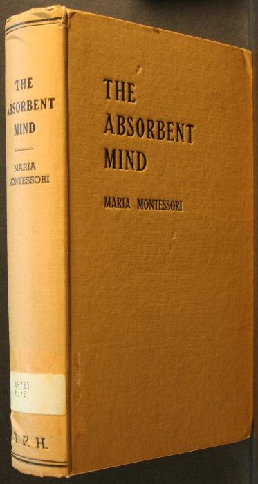 absorbent mind Absorbent mind by maria montessori download absorbent mind by maria pdfmaria mind body healthmontessori plus school - montessori teacher preparation of montessori method.