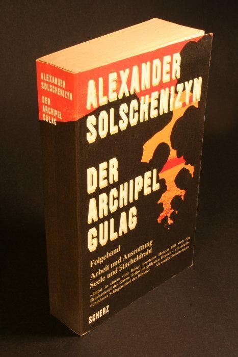 Der Archipel Gulag. Folgeband. Arbeit und Ausrottung.: Solschenizyn, Alexander