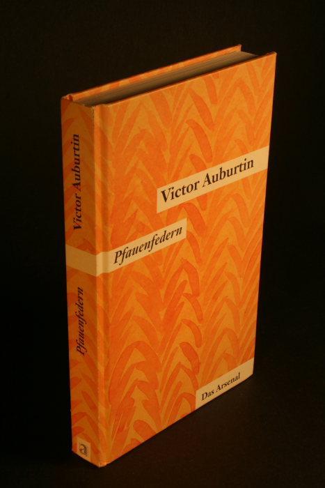 Pfauenfedern. Miniaturen und Feuilletons aus der Nachkriegszeit.: Auburtin, Victor, 1870-1928