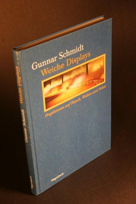 Weiche Displays. Projektionen auf Rauch, Wolken und Nebel. - Schmidt, Gunnar, 1954-
