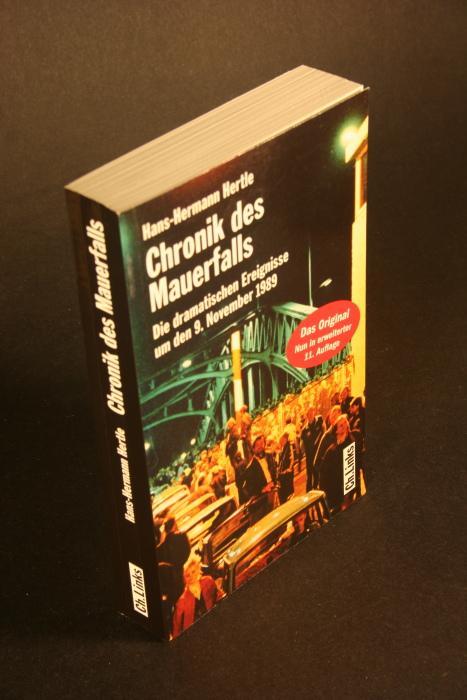 Chronik des Mauerfalls: Die dramatischen Ereignisse um: Hertle, Hans-Hermann, 1955-