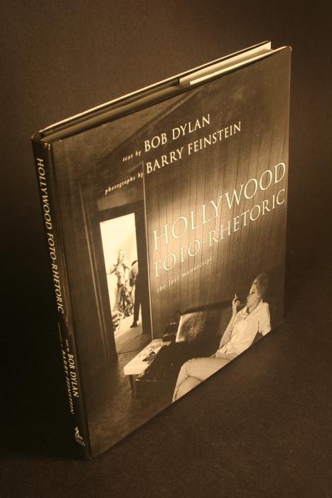 Hollywood Foto-Rhetoric. The Lost Manuscript.: Dylan, Bob
