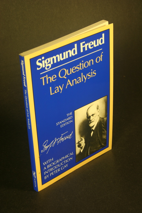 The Question of Lay Analysis: (The Standard: Sigmund Freud