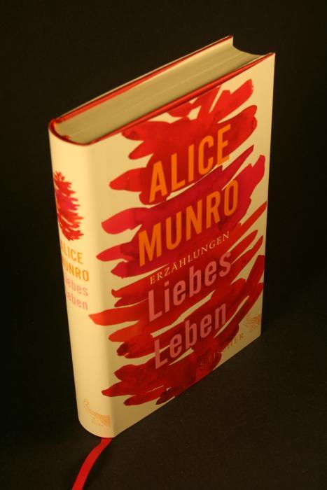 Liebes Leben: 14 Erzählungen.: Munro, Alice, 1931-