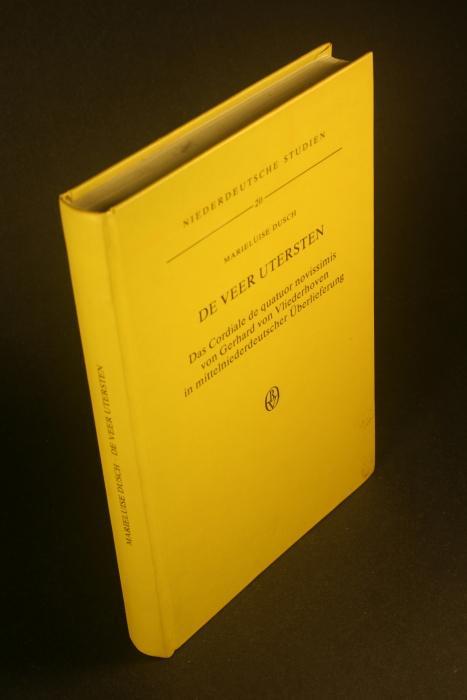 De veer utersten: das Cordiale de quatuor novissimis von Gerhard von Vliederhoven in mittelniederdeutscher Überlieferung. - Dusch, Marieluise