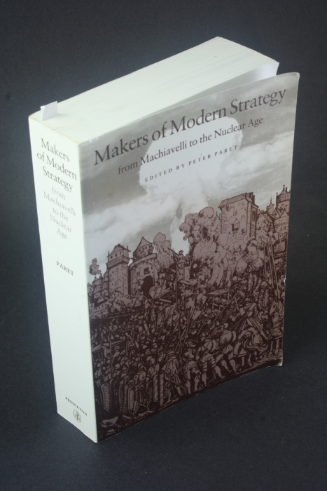 Makers of modern strategy: from Machiavelli to the nuclear age.