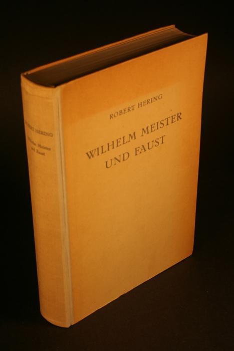 Wilhelm Meister und Faust und ihre Gestaltung: Hering, Robert