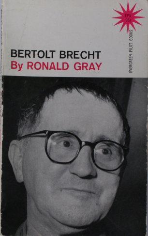 Bertolt Brecht.: Gray, Ronald D.,