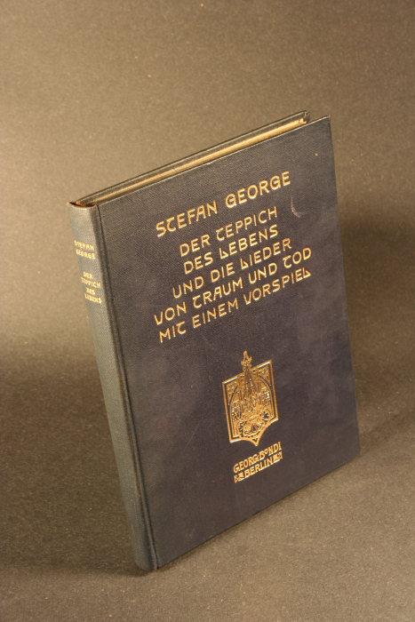 Der Teppich des Lebens und Die Lieder: George, Stefan, 1868-1933
