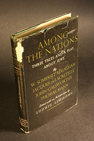 Among the Nations. Three Tales and a: Lewisohn, Ludwig, 1882-1955,