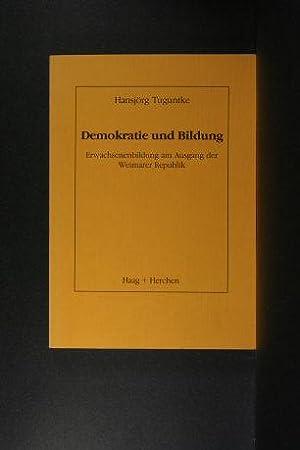 Demokratie und Bildung. Erwachsenenbildung am Ausgang der Weimarer Republik: Tuguntke, Hansj�rg