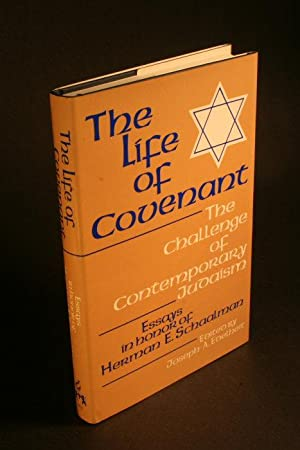 The Life of covenant : the challenge of contemporary Judaism: essays in honor of Herman E. ...