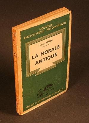 La morale antique.: Robin, Léon, 1866-1947
