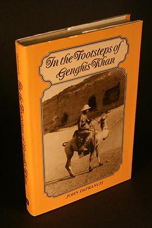 In the footsteps of Genghis Khan: DeFrancis, John, 1911-2009
