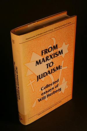 From Marxism to Judaism. The collected essays of Will Herberg: Herberg, Will, 1901-1977
