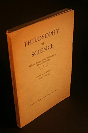 Philosophy of Science. Volume 33, Numbers 1-2,: The Philosophy of