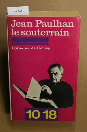 """Jean Paulhan le souterrain"""" / Entretiens du: Bersani, Jacques, ed."""