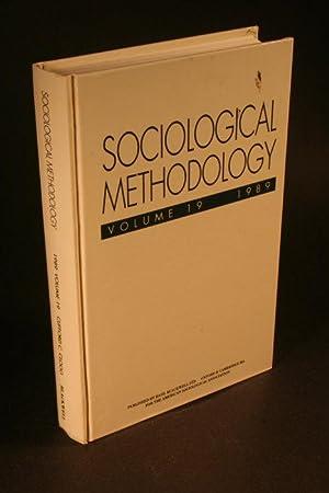Sociological methodology, volume 19, 1989: Clogg, C. C., ed.