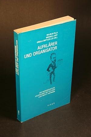 Aufklärer und Organisator. Der Wissenschaftler, Volksbildner und: Filla, Wilhelm /