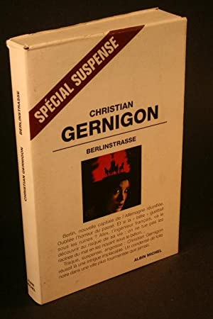 Berlinstrasse. Roman.: Gernigon, Christian, 1949-