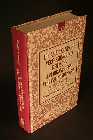 Die amerikanische Verfassung und deutsch-amerikanisches Verfassungsdenken : ein Rückblick &...