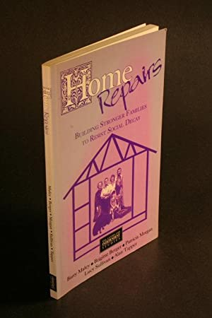 Home repairs : building stronger families to resist social decay: Berger, Brigitte, 1929-, (...