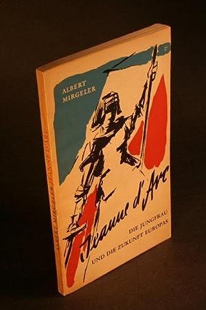Jeanne d'Arc die Jungfrau und die Zukunft: Mirgeler, Albert, 1901-1979