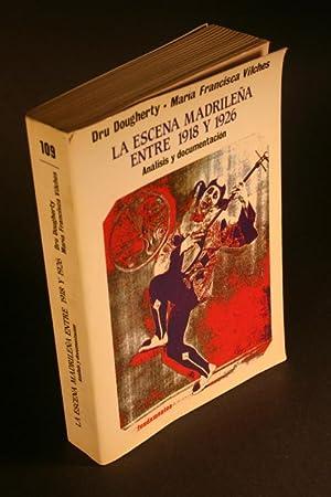La escena madrileña entre 1918 y 1926. Análisis y documentación.: Dougherty, Dru, 1943-