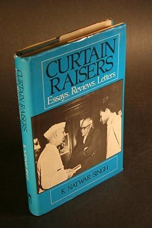 Curtain raisers. Essays, reviews, letters.: Natwar-Singh, K., 1931-