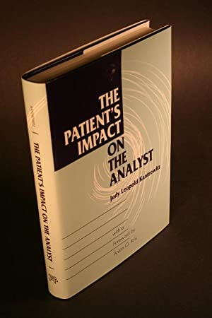 The patient's impact on the analyst.: Kantrowitz, Judy Leopold, 1958-
