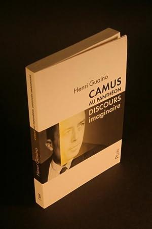Camus au Panthéon. Discours imaginaire.: Guaino, Henri, 1957-