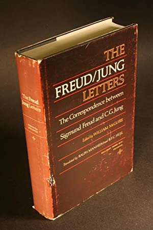 The Freud / Jung letters. The correspondence between Sigmund Freud and C.G. Jung.: Freud, ...