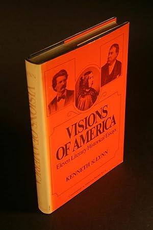 Visions of America. Eleven literary historical essays.: Lynn, Kenneth S., 1923-2001
