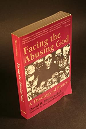 Facing the abusing God. A theology of protest.: Blumenthal, David R., 1943-