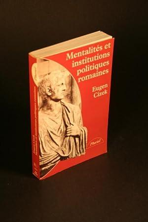 Mentalités et institutions politiques romaines.: Cizek, Eugen, 1932-