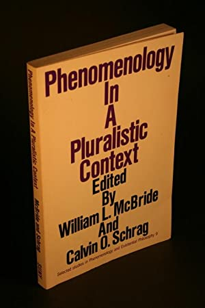 Phenomenology in a pluralistic context.: Schrag, Calvin O.