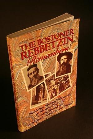 The Bostoner Rebbetzin remembers. Rebbetzin Raichel Horowitz of Boston / Har Nof recalls ...
