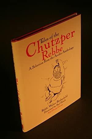 Tales of the Chutzper Rebbe. A Selection from the Acidic Anthology.: Rothschild, Walter, 1954-