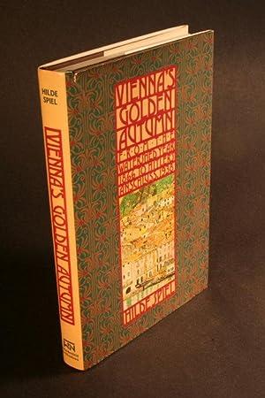 Vienna's golden autumn, 1866-1938.: Spiel, Hilde, 1911-1990