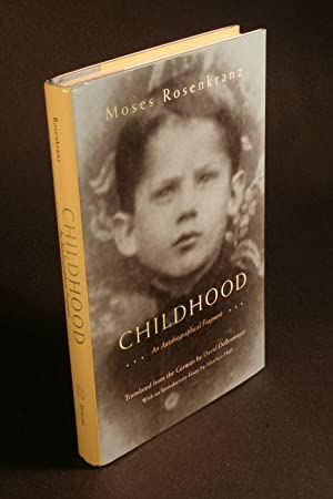 Childhood. An autobiographical fragment.: Rosenkranz, Moses, 1904-2003