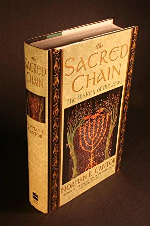 The sacred chain. The history of the Jews.: Cantor, Norman F., 1921-2004