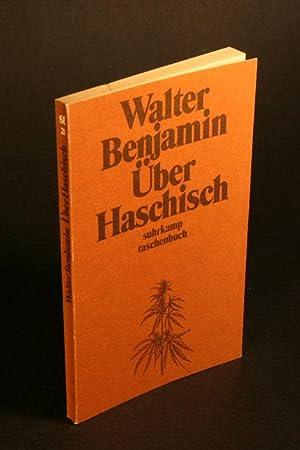 Über Haschisch. Novellistisches. Berichte. Materialien.: Benjamin, Walter, 1892-1940