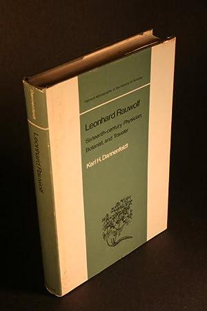 Leonhard Rauwolf. Sixteenth-century physician, botanist, and traveler.: Dannenfeldt, Karl H.,