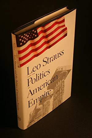 Leo Strauss and the politics of American empire.: Norton, Anne