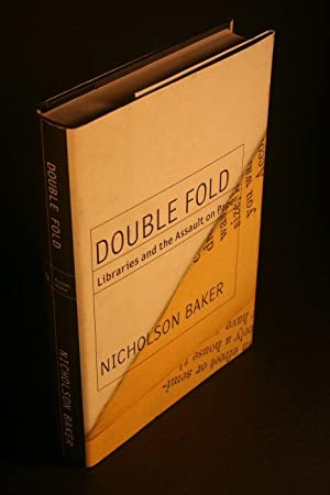 Double fold. Libraries and the assault on paper.: Baker, Nicholson