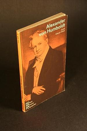 Alexander von Humboldt in Selbstzeugnissen und Bilddokumenten.: Meyer-Abich, Adolf, 1893-1971