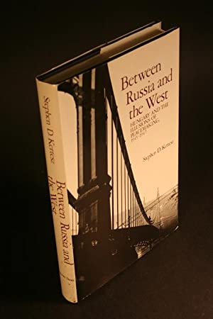 Between Russia and the West. Hungary and the illusions of peacemaking, 1945-1947.: Kertesz, Stephen...
