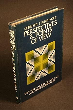 Perspectives and points of view: the early: Kurth-Voigt, Lieselotte E.,