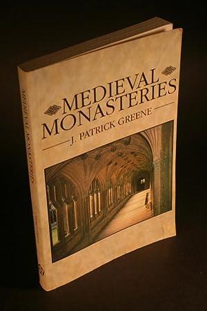 Medieval monasteries.: Greene, J. Patrick